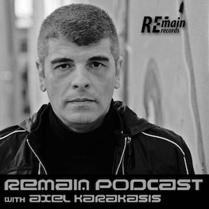REMAIN PODCAST WITH AXEL KARAKASIS